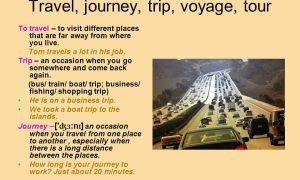 Разница между trip, travel, journey, voyage и tour: чем отличаются и в каком случае употребляются